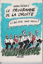 WOLINSKI / LE PROGRAMME DE LA DROITE. Editions Denoël 1986. 63 pages.