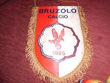 GAGLIARDETTO BRUZOLO CALCIO 1985 TORINO