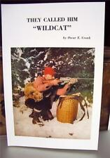 They Called Him Wildcat   Trapping Book   by  Oscar Cronk   New Condition