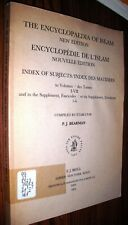 1994 The Encyclopedia of Islam: Index of Subjects/Volumes I-Vii-English & French