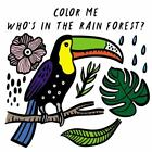 Color Me: Who's in the Rain Forest?: Watch Me Change Colour In Water [Wee Galler