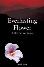 Everlasting Flower: A History of Korea, Pratt, Keith, Good Book