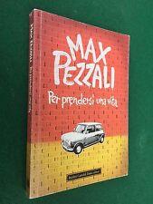 Max PEZZALI - PER PRENDERSI UNA VITA Baldini C. Dalai (1° Ed 2008) Libro Musica