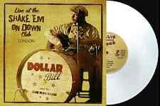 "DOLLAR BILL - Ltd Ed.10"" WHITE VINYL LP - LIVE IN LONDON - HOT ROCKABILLY BLUES"