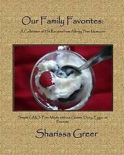 Our Family Favorites: : A Collection of Hit Recipes from Allergy Free Mom.com