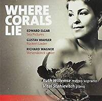 Ruth Willemse Vital Stahievitch - Where Corals Lie - Elgar Sea Pictures (NEW CD)