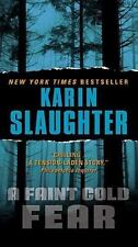 Grant County Mysteries: A Faint Cold Fear 3 by Karin Slaughter (2011, Paperback)