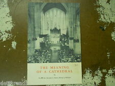 VINTAGE BOOKLET - 1957 - The Meaning of a Cathedral by Rev. Richard Emrich