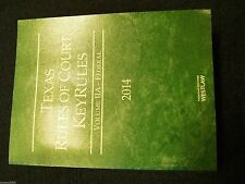 Texas Rules of Court-KeyRules  * Volume IIA- Federal 2014 * 2014 Edition
