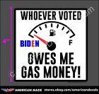 TRUMP 2024 STICKER BIDEN OWES ME GAS MONEY ANTI DEMOCRAT DECAL WINDOW