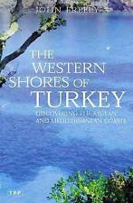 Western Shores of Turkey: Discovering the Aegean and Mediterranean Coasts by
