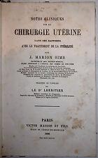 CHIRURGIE UTÉRINE, J. MARION SIMS, 142 FIGURES, EO Française, LHERITIER, 1866