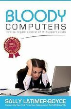 Bloody Computers : How to Regain Control of Support Costs by Sally...