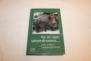 NUR DER JÄGER UNVERDROSSEN-2003