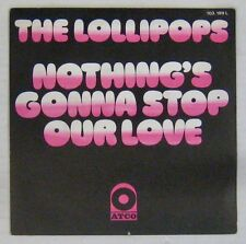 """The Lollipops French 7"""" SP Nothing's gonna stop our love ATCO 1971"""