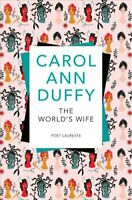 The World's Wife by Carol Ann Duffy 9781509852666 | Brand New | Free UK Shipping