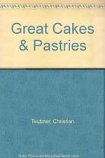 Great Cakes and Pastries,Christian Teubner,etc.