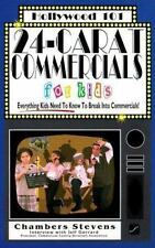 24-Carat Commercials for Kids: Everything Kids Need to Know to Break Into Comme