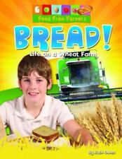 Bread!: Life on a Wheat Farm (Food from Farmers)-ExLibrary