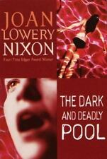 The Dark and Deadly Pool by Nixon, Joan Lowery, Good Book