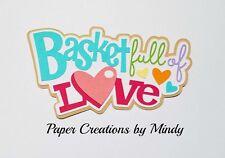 CRAFTECAFE MINDY EASTER BASKET LOVE premade paper piecing scrapbook title diecut