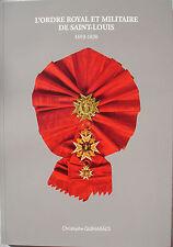 livre : Ordre royal et militaire de Saint-Louis 1693-1830 - décorations - jetons