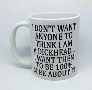 Dickhead-coffee mug 100% sure about novelty rude funny birthday gift Christmas