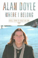 NEW Where I Belong by Alan Doyle