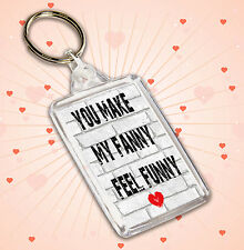 You Make My Fanny Feel Funny Keyring Funny Rude Valentine's Day Birthday Gift