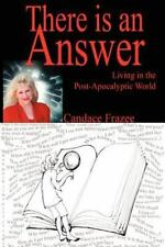 There Is an Answer : Living in the Post-Apocalyptic World by Candace Frazee...