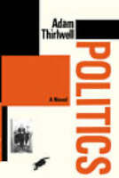 Politics, Adam Thirlwell