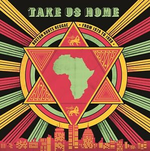 Various Artists - Take Us Home: Boston Roots Reggae From 1979-1988 (