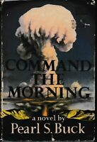 OLD FICTION , hc/dj , COMMAND THE MORNING by PEARL S BUCK 1ST ED 1959