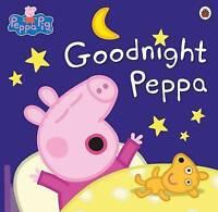 Peppa Pig: Goodnight Peppa, Ladybird, Very Good Book