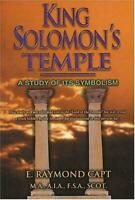 King Solomon's Temple: A Study of its Symbolism by Capt, E. Raymond , Paperback