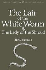The Lair of the White Worm & The Lady of the Shroud by Bram Stoker...