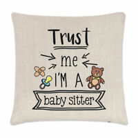 Trust Me I'm A Baby Sitter Cushion Cover Pillow Favourite Best Funny Joke