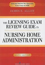 The Licensing Exam Review Guide in Nursing Home Administration by James E....