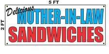 Mother in Law Sandwichs Banner Sign NEW 2x5 Delicious