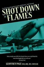 Shot Down in Flames: A WW2 Fighter Pilot's Remarkable Take of Survival, Geoffrey
