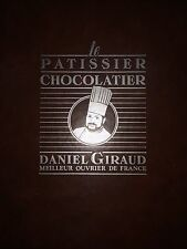 LE PATISSIER CHOCOLATIER BY DANIEL GIRAUD *FIRST EDITION*