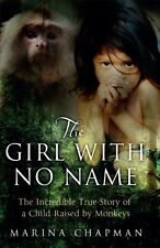 The Girl with No Name: The Incredible True Story of a Child Ra ,.9781780576541