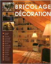 Livre bricolage décoration le grand livre du bricolage et de la décoration book