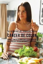 38 Recetas de Comidas Para Cancer de Colon: Comidas Llenas de Vitaminas Que El C