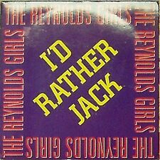 "THE REYNOLDS GIRLS 'I'D RATHER JACK' UK PICTURE SLEEVE 7"" SINGLE #2"