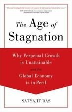 The Age of Stagnation : Why Perpetual Growth Is Unattainable and the Global...