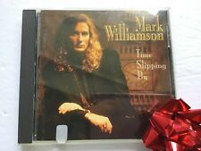 Mark Williamson TIME SLIPPING BY     ***WHY BUY MY CD??