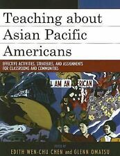 Teaching About Asian Pacific Americans: Effective Activities, Strategies, And...