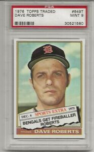 1976 TOPPS TRADED #649T DAVE ROBERTS, PSA 9 MINT, HIGHEST GRADED,TOUGH , L@@K !
