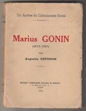 Marius Gonin (1873 - 1937) Un apôtre du Catholicisme social , Augustin Crétinon